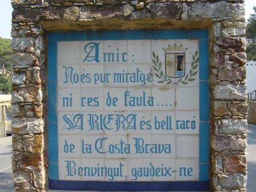 """""""Amigo: no es puro espejismo ni ninguna fábula...SA RIERA es bello rincoón de la Costa Brava. Bienvenido, disfrútalo"""""""